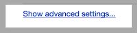 "Image: Chrome ""Show advanced settgngs"" button"
